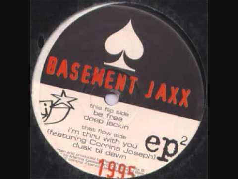 Basement Jaxx - I'm Thru With You (feat. Corrina Joseph)