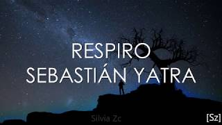 Sebastián Yatra - Respiro (Letra)