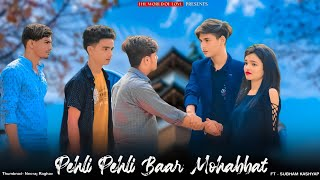 Pehli Pehli Baar Mohabbat Ki Hai  Love Story 2020   Ft. Subham & Astha