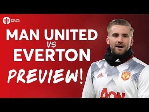 Manchester United vs Everton | PREVIEW - YouTube