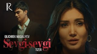 Qilichbek Madaliyev - Sevgi-sevgi (tizer) | Киличбек Мадалиев - Севги-севги (тизер)