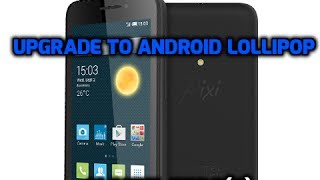 Update Alcatel Pixi 3 (4) To Android Lollipop(5.1.1)