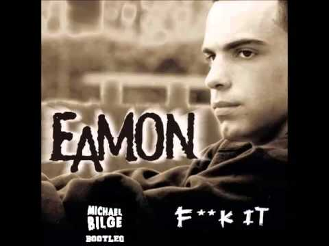 Eamon - F*** it (Michael Bilge Melbourne Bounce Bootleg)