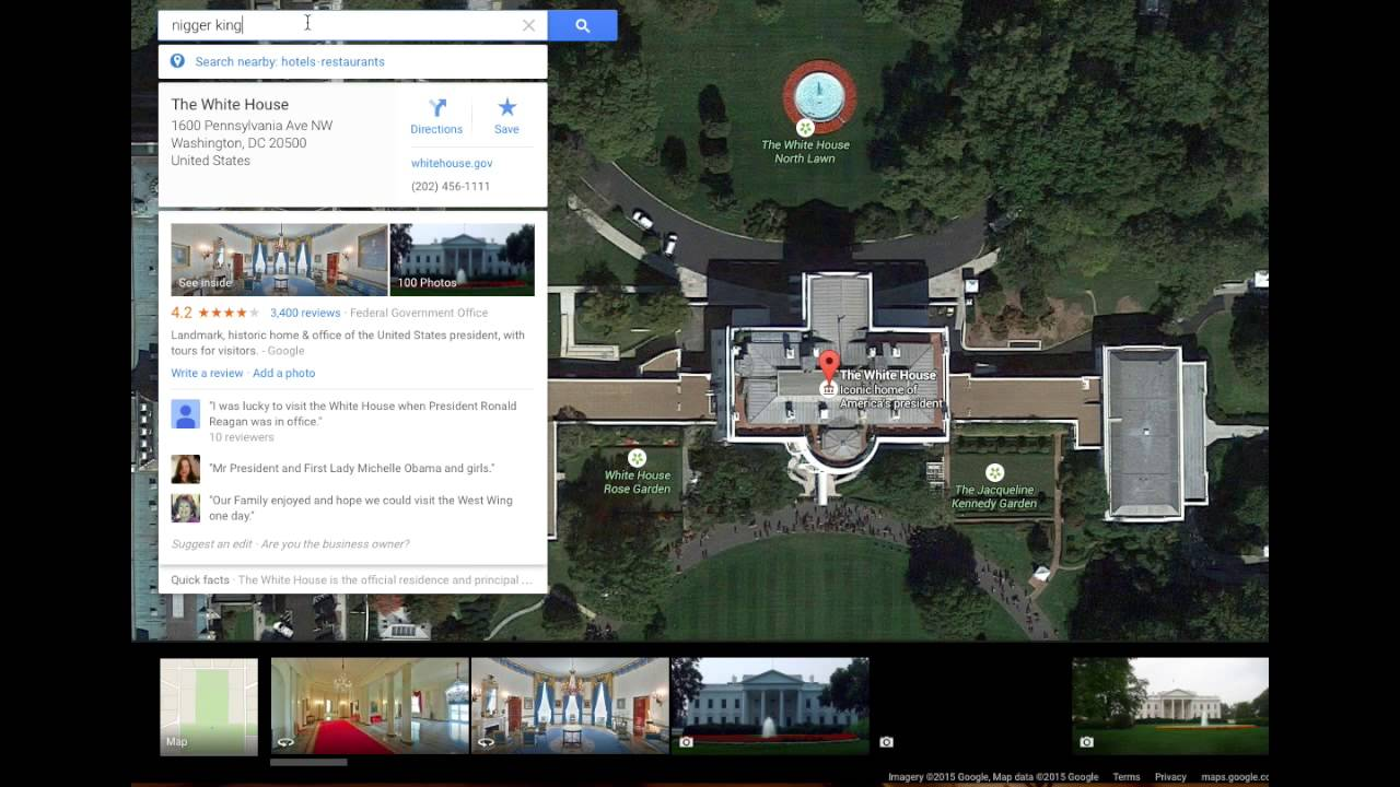 Google Maps Obama Results N*gga House White House on white house map floor, white house art projects, white house heckler, white house complex map, white house thanksgiving 2014, white house washington dc map, white house washington monument lincoln memorial, white house 6 floors, white house jumper, white house scaffolding, white house west wing, white house location state, white house drone crash, white house mosque, white house blue, white house obama living quarters, white house aliens, white house chief of executive, white house lighting, white house grounds map,