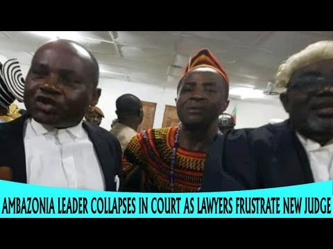 Ambazonia leader collapses in court as lawyers frustrate new judge