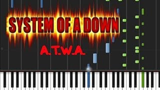 System Of A Down - A.T.W.A. [Piano Tutorial] (♫)