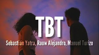 TBT - Sebastián Yatra, Rauw Alejandro, Manuel Turizo (LETRA).mp3