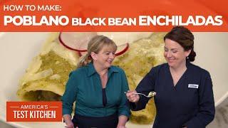 How to Make Vegetarian Poblano and Black Bean Enchiladas