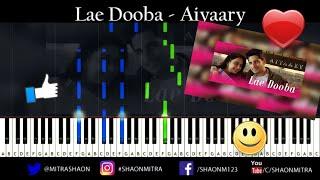 Lae Dooba Cover (Piano version)   Aiyaary   Piano Tutorial, notes, Chords, karaoke   Shaon Mitra