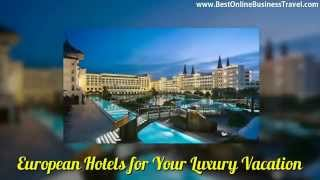 European Hotels for Your Luxury Vacation