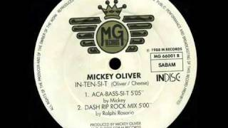 Mickey Oliver - In-Ten-Si-T (Dash Rip Rock Mix)