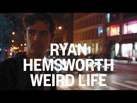 Ryan Hemsworth - Weird Life