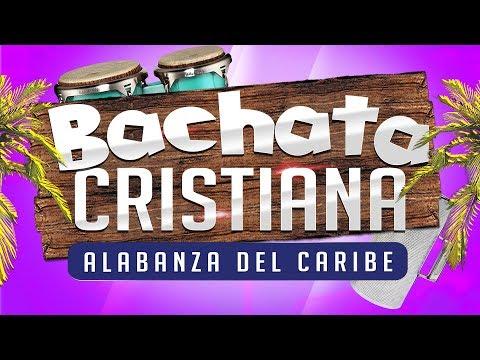 BACHATA CRISTIANA Musica De Alabanza TROPICAL