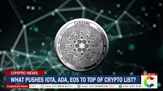 New Kids On The Block: What Pushes IOTA, Cardano And EOS To The Top Of The Cryptocurrency List?