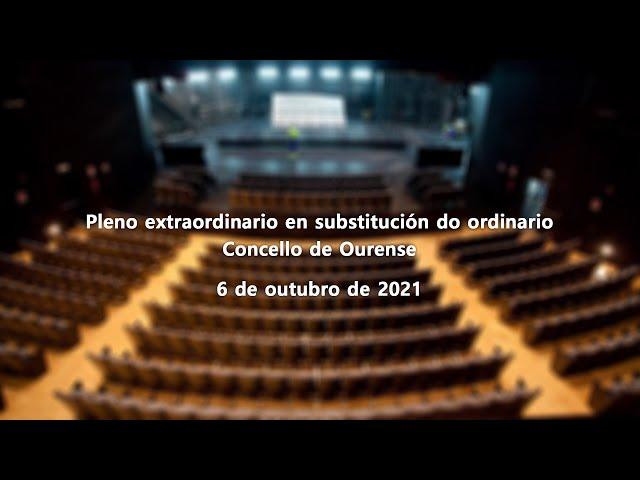 Pleno extraordinario en substitución do ordinario, Concello de Ourense 6-10-2021