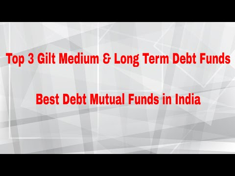 top-3-gilt-medium-&-long-term-debt-funds-2018-|-best-debt-mutual-funds-in-india