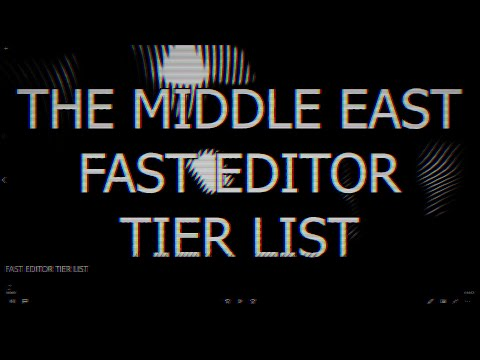 Fast Editor Tier List (MIDDLE EAST) podcast type episode.