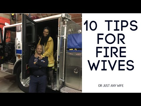 10 Tips For Fire Wives