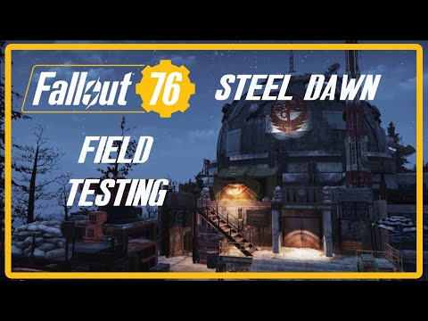 Fallout 76: STEEL DAWN - Field Testing |