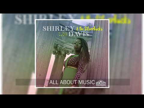 Shirley Davis & The Silverbacks  All About Music  Audio