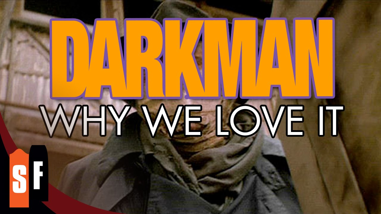 Darkman - Why We Love It
