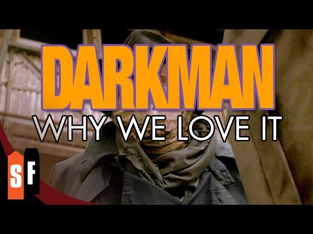 Darkman - Why We Love It