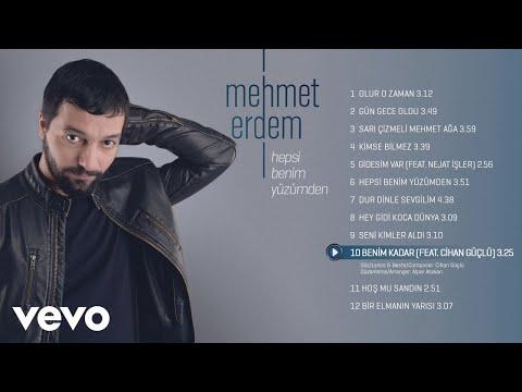 Mehmet Erdem - Benim Kadar