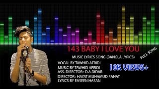143 Baby I Love You (Music Lyrics Song) | Bangla New Song 2017 | Tawhid Afridi | Easeen Hasan