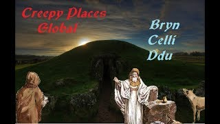 Creepy Places Global: Bryn Celli Ddu