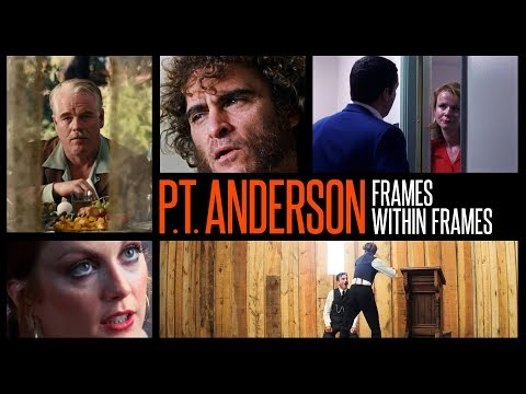Paul Thomas Anderson: Frames Within Frames
