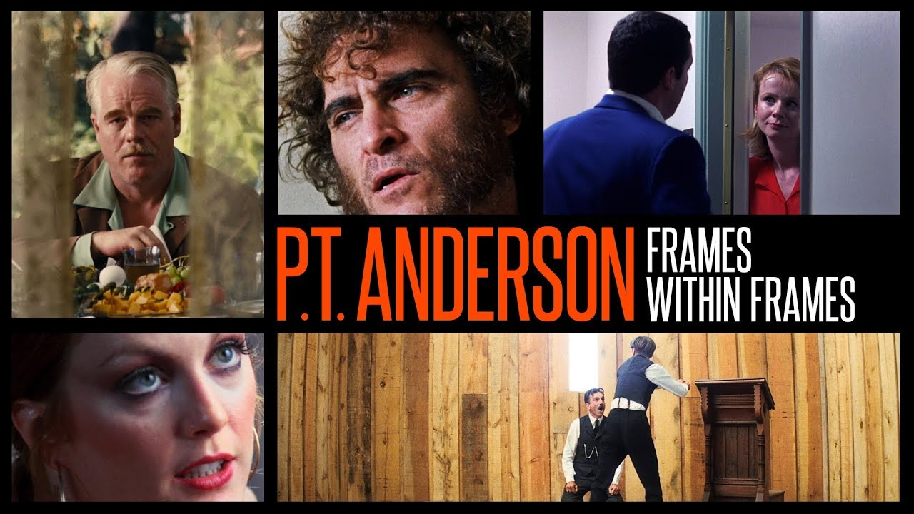 Paul Thomas Anderson: Frames Within Frames - YouTube