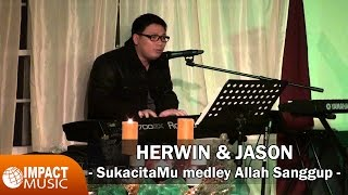 Video Herwin & Jason - SukacitaMu medley Allah Sanggup download MP3, 3GP, MP4, WEBM, AVI, FLV Juli 2018