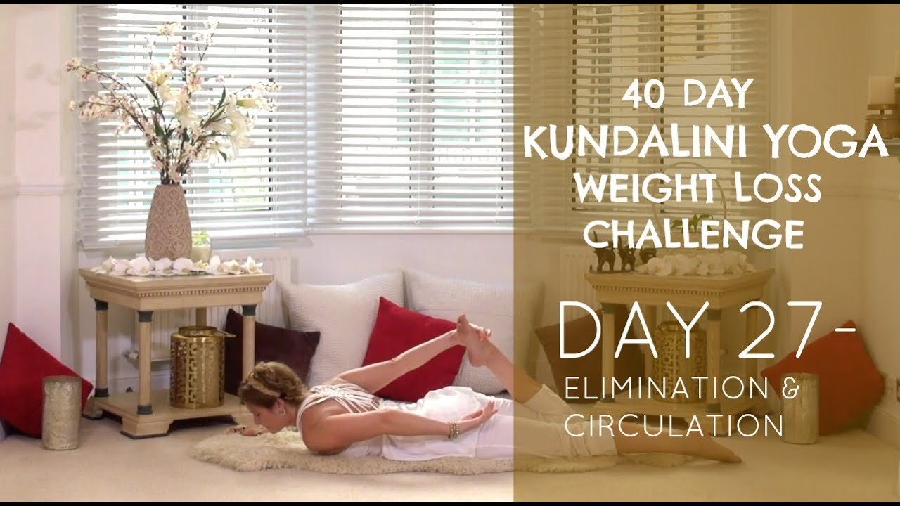Day 27 Elimination Circulation The 40 Day Kundalini Yoga Weight Loss Challenge W Mariya