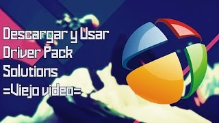 Video Tutorial - Descargar y usar Driver Pack Solutions 15 [Solucion a Drivers Faltantes] [HD]