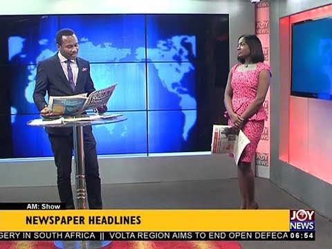 AM Show Newspaper Headlines on JoyNews (7-12-17)