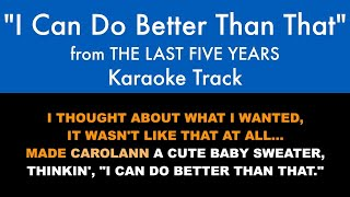 I Can Do Better Than That from The Last Five Years - Karaoke Track with Lyrics on Screen