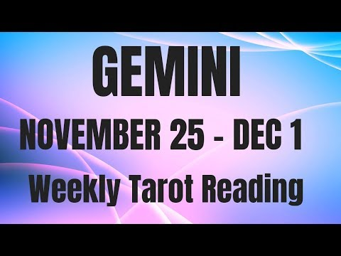 GEMINI NOVEMBER 25 - DECEMBER 1 2018 ~ MOVE PAST DISAPPOINTMENT!
