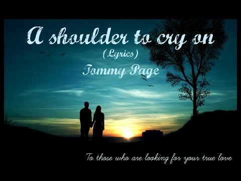 A Shoulder To Cry On With Lyrics