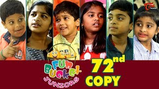Fun Bucket JUNIORS | Episode 72 | Kids Funny Videos | Comedy Web Series | By Sai Teja - TeluguOne