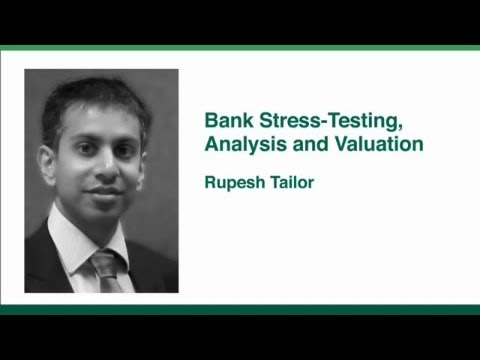 Bank Stress-Testing, Analysis and Valuation - Rupesh Tailor