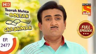 Taarak Mehta Ka Ooltah Chashmah - Ep 2477 - Full Episode - 29th May, 2018