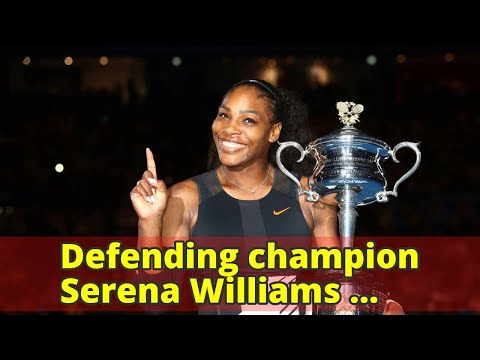 Defending champion Serena Williams withdraws from Australian Open