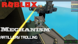Roblox: Mechanism: ARTILLERY TROLLING WITH FRIENDS!