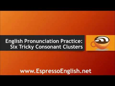 89  English Pronunciation Practice:Six Tricky Consonant Clusters