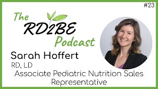 Sarah Hoffert - Associate Pediatric Nutrition Sales Representative: RD2BE Podcast