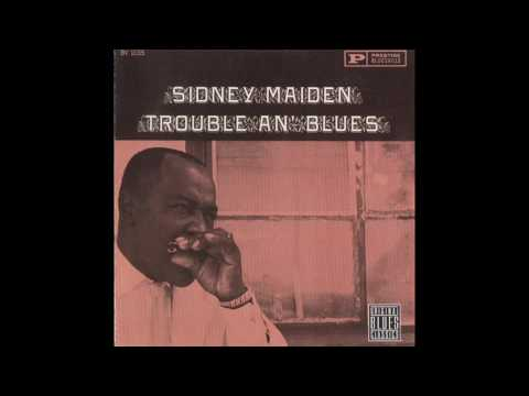 Sidney Maiden - Trouble An' Blues