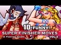 "10 ""FUNNY / WEIRD"" SUPER FINISHER MOVES in Fighting Games VOL.2"