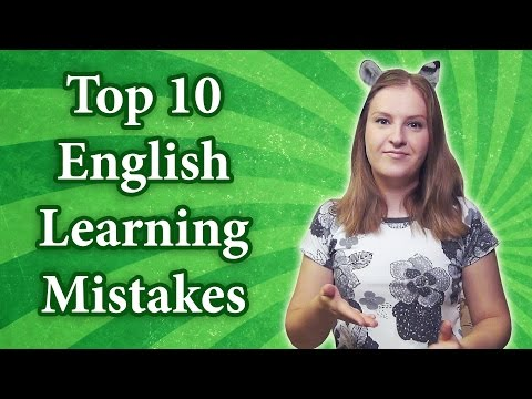 Top 10 English learning mistakes - how to study English fast and easy