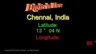 Chennai India - Latitude and Longitude - Digits in Three