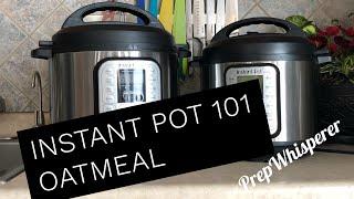 Instant Pot 101 - Oatmeal (porridge button)